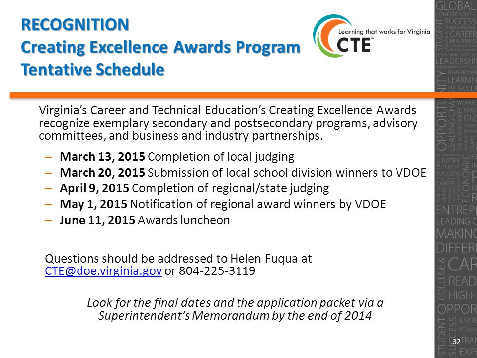 RECOGNITION Creating Excellence Awards Program Tentative Schedule Virginia's Career and Technical Education's Creating Excellence Awards recognize exemplary secondary and postsecondary programs, advisory committees, and business and industry partnerships.