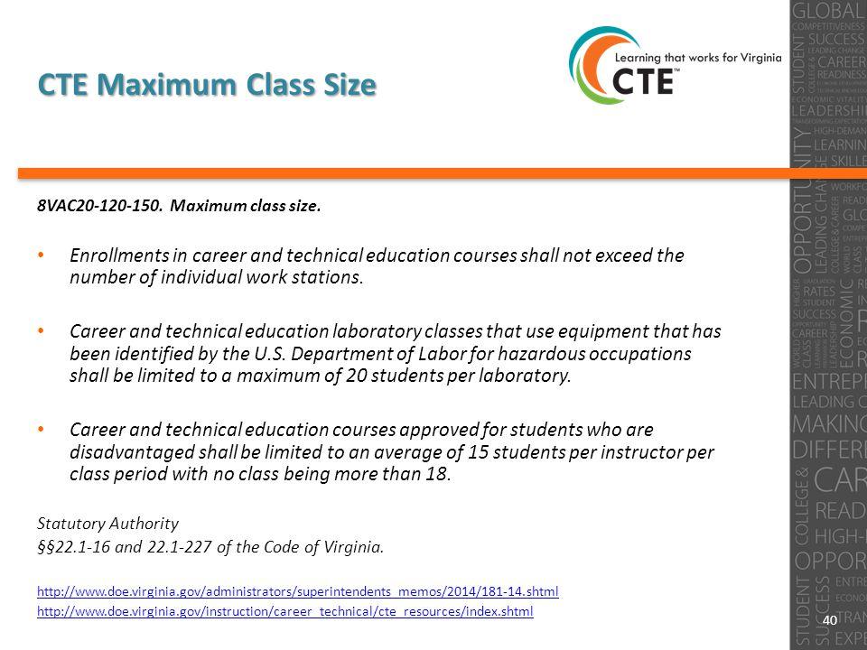 CTE Maximum Class Size 8VAC20-120-150.Maximum class size.