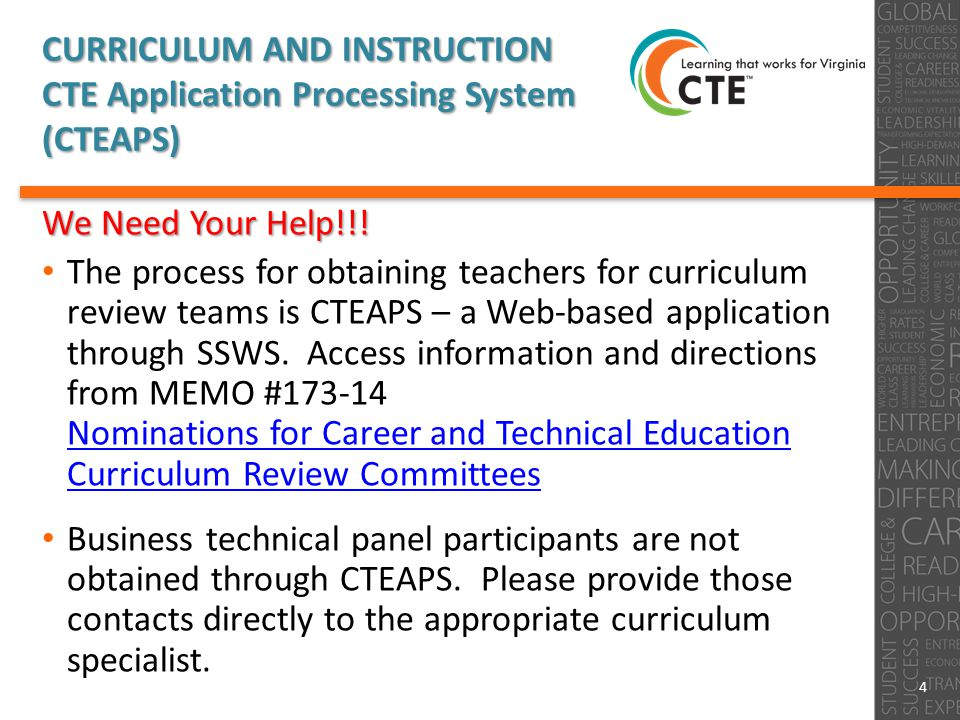 CURRICULUM AND INSTRUCTION CTE Application Processing System (CTEAPS) We Need Your Help!!.