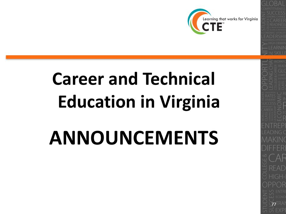 Career and Technical Education in Virginia ANNOUNCEMENTS 77
