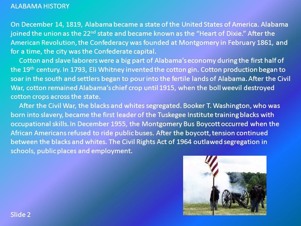 ALABAMA HISTORY On December 14, 1819, Alabama became a state of the United States of America.