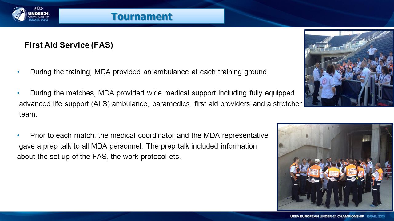 First Aid Service (FAS) During the training, MDA provided an ambulance at each training ground.