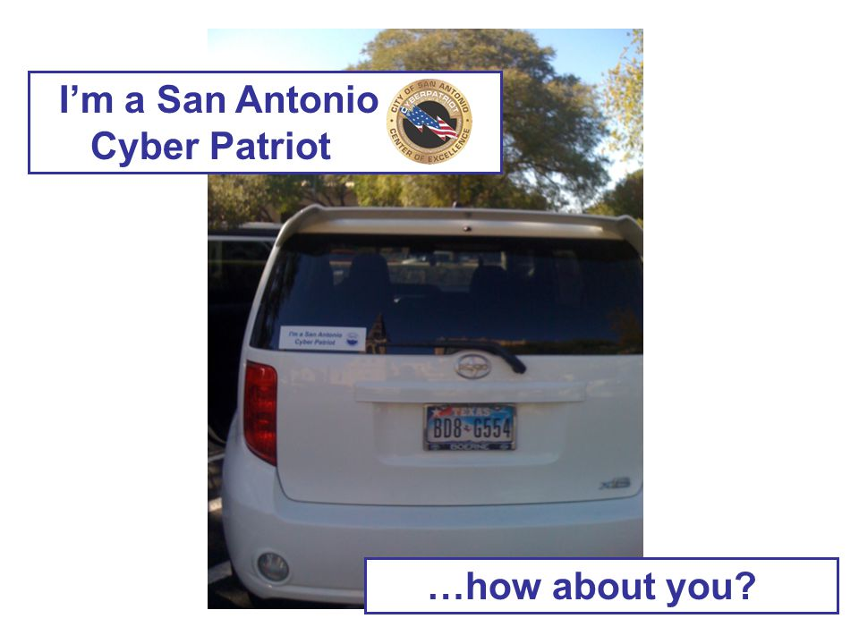 I'm a San Antonio Cyber Patriot …how about you?