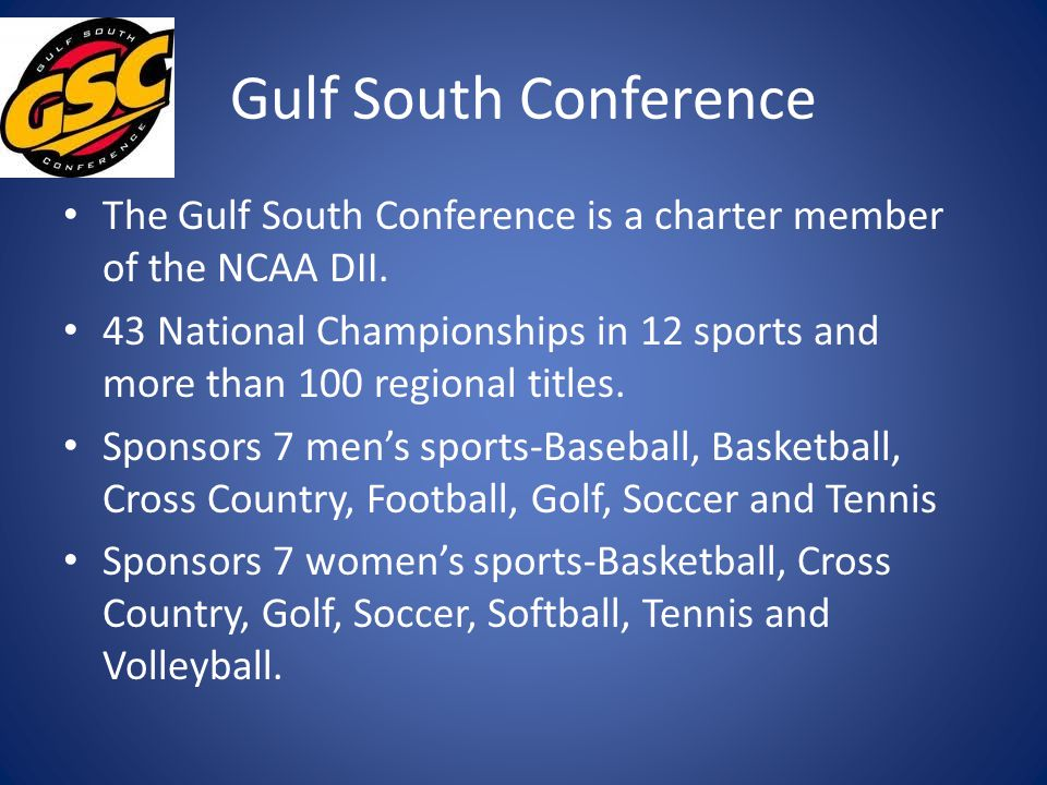 Gulf South Conference The Gulf South Conference is a charter member of the NCAA DII.