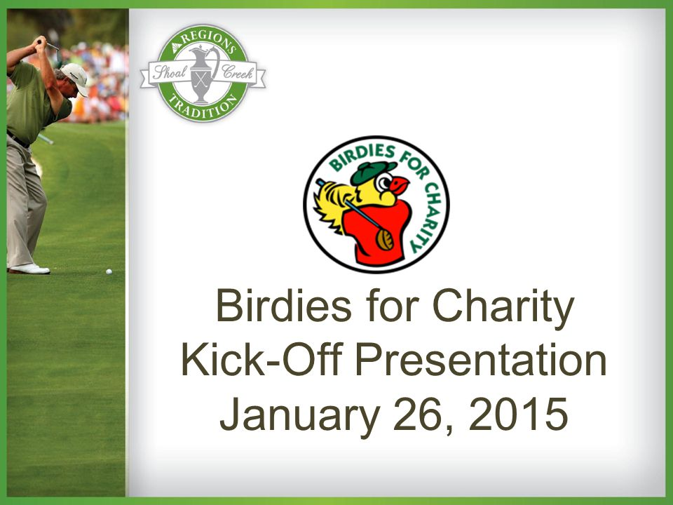 Birdies for Charity Kick-Off Presentation January 26, 2015