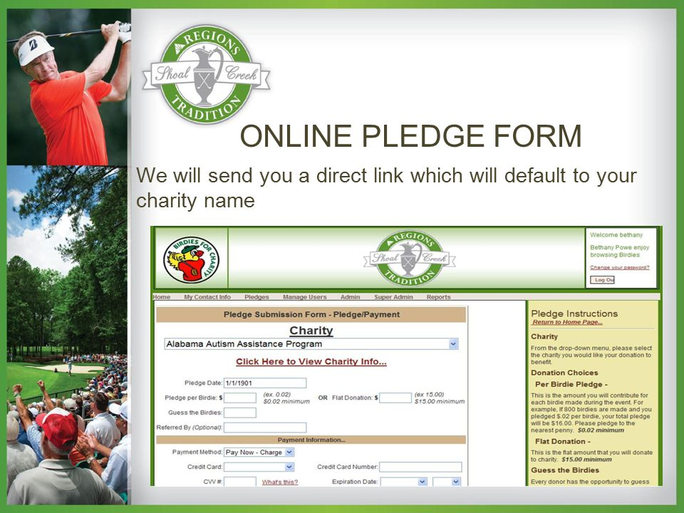 We will send you a direct link which will default to your charity name ONLINE PLEDGE FORM