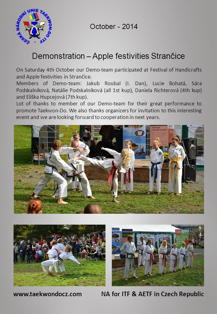 Demonstration – Apple festivities Strančice On Saturday 4th October our Demo-team participated at Festival of Handicrafts and Apple festivities in Strančice.