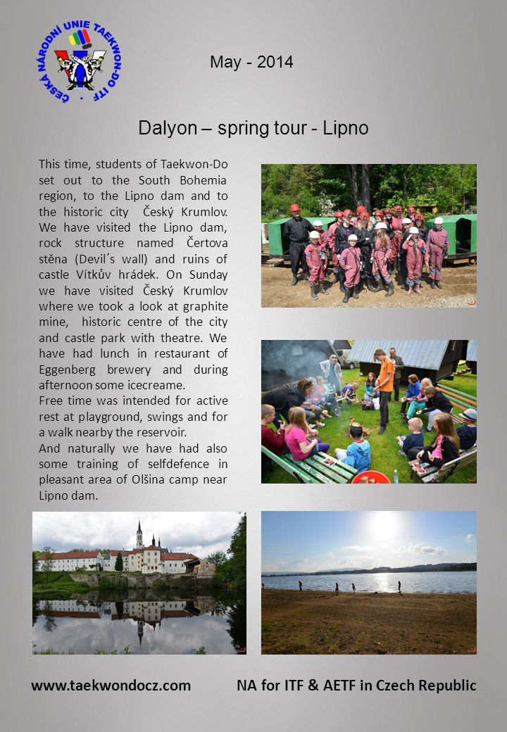 Dalyon – spring tour - Lipno This time, students of Taekwon-Do set out to the South Bohemia region, to the Lipno dam and to the historic city Český Krumlov.