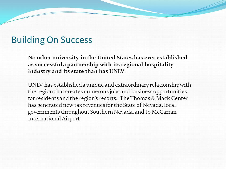 Building On Success No other university in the United States has ever established as successful a partnership with its regional hospitality industry a