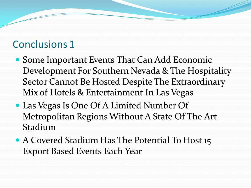Conclusions 1 Some Important Events That Can Add Economic Development For Southern Nevada & The Hospitality Sector Cannot Be Hosted Despite The Extrao