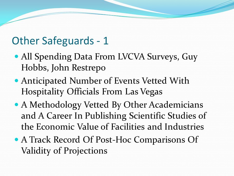 Other Safeguards - 1 All Spending Data From LVCVA Surveys, Guy Hobbs, John Restrepo Anticipated Number of Events Vetted With Hospitality Officials Fro