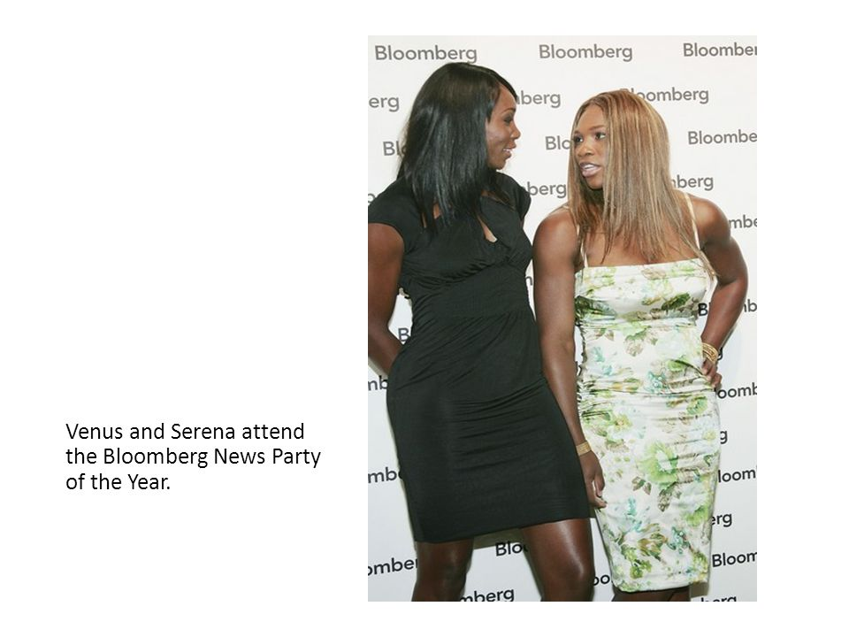 Venus and Serena attend the Bloomberg News Party of the Year.