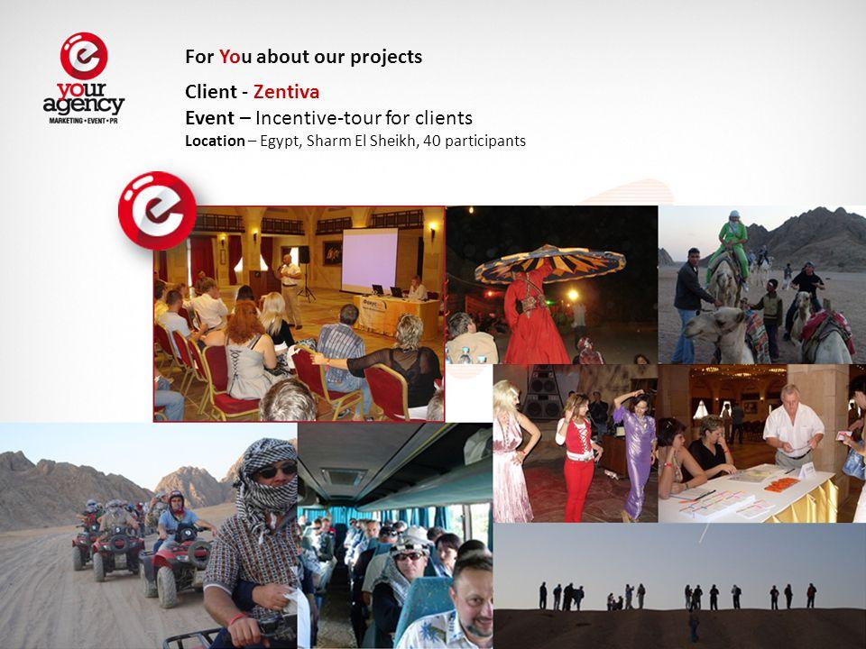 Client - Zentiva Event – Incentive-tour for clients Location – Egypt, Sharm El Sheikh, 40 participants For You about our projects