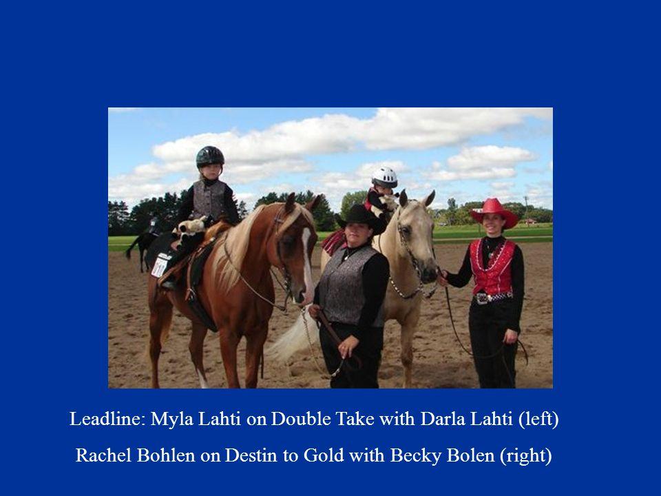 Leadline: Myla Lahti on Double Take with Darla Lahti (left) Rachel Bohlen on Destin to Gold with Becky Bolen (right)