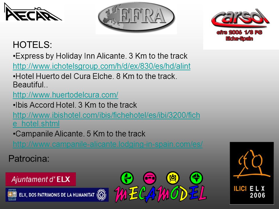 Patrocina: HOTELS: Express by Holiday Inn Alicante. 3 Km to the track http://www.ichotelsgroup.com/h/d/ex/830/es/hd/alint Hotel Huerto del Cura Elche.