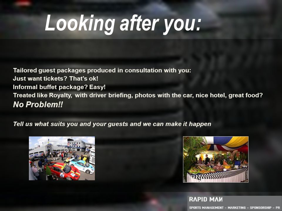 Looking after you: Tailored guest packages produced in consultation with you: Just want tickets.