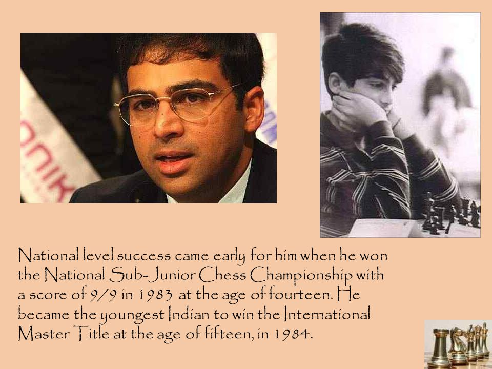 National level success came early for him when he won the National Sub-Junior Chess Championship with a score of 9/9 in 1983 at the age of fourteen. H