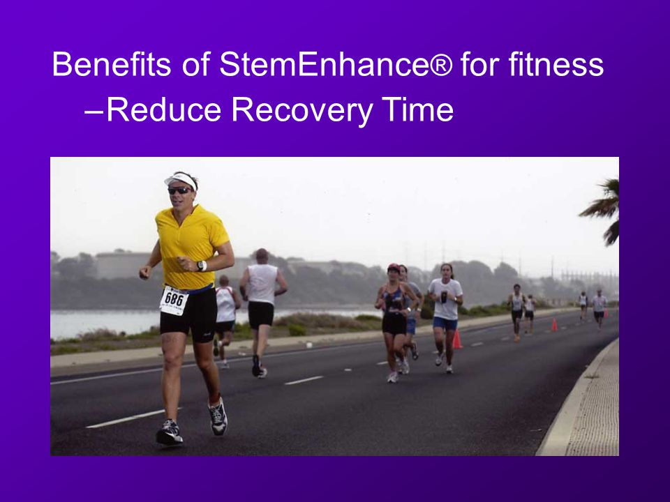 Benefits of StemEnhance ® for fitness –Reduce Recovery Time
