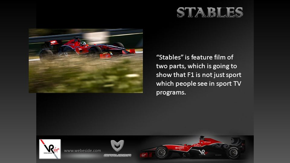 """""""Stables"""" is feature film of two parts, which is going to show that F1 is not just sport which people see in sport TV programs."""