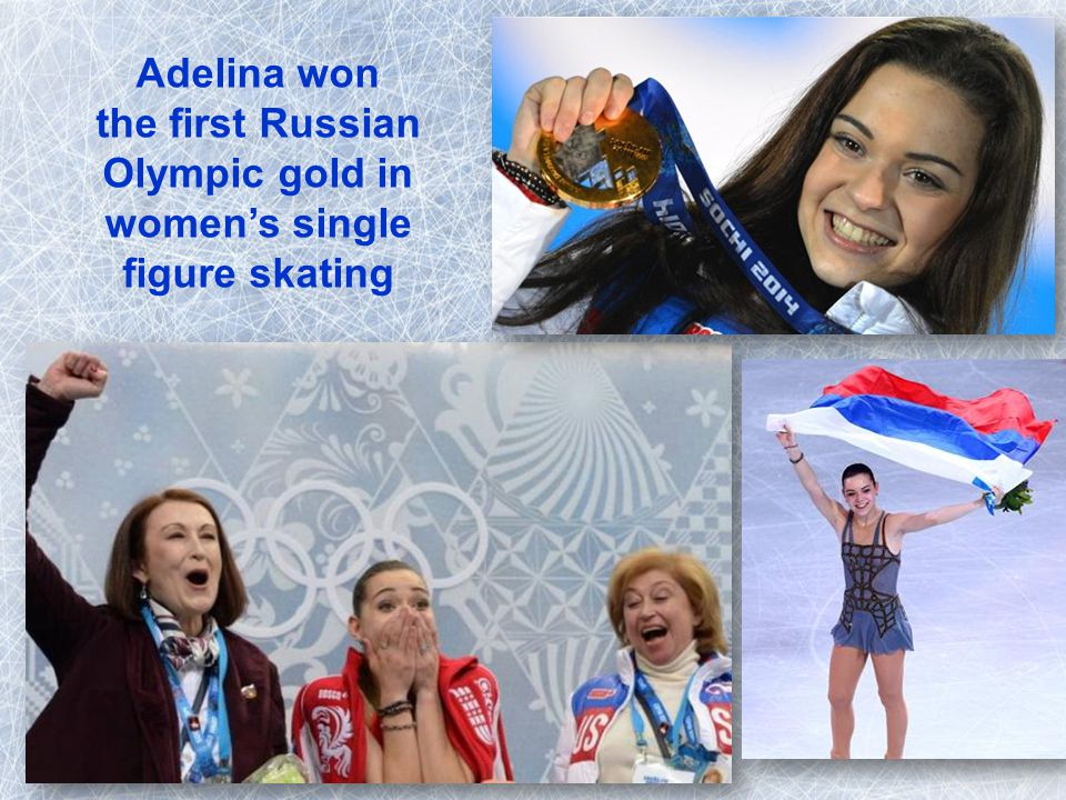 Adelina won the first Russian Olympic gold in women's single figure skating