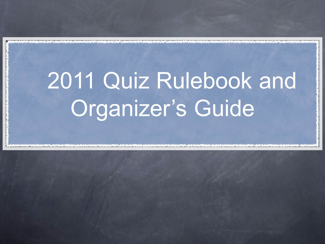 2011 Quiz Rulebook and Organizer's Guide