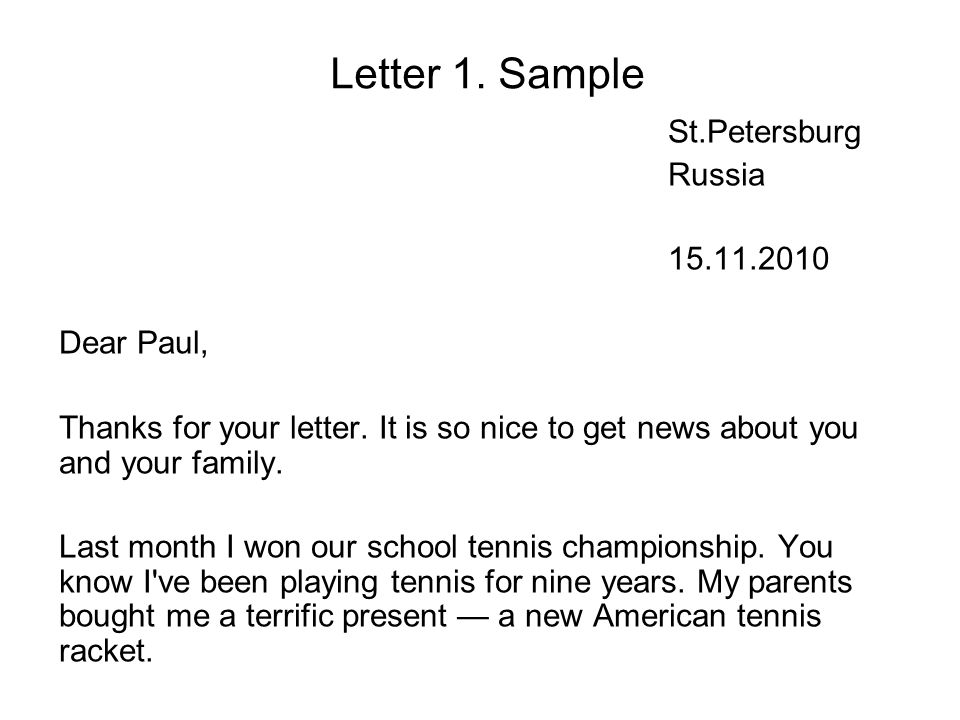 Letter 1. Sample St.Petersburg Russia 15.11.2010 Dear Paul, Thanks for your letter.