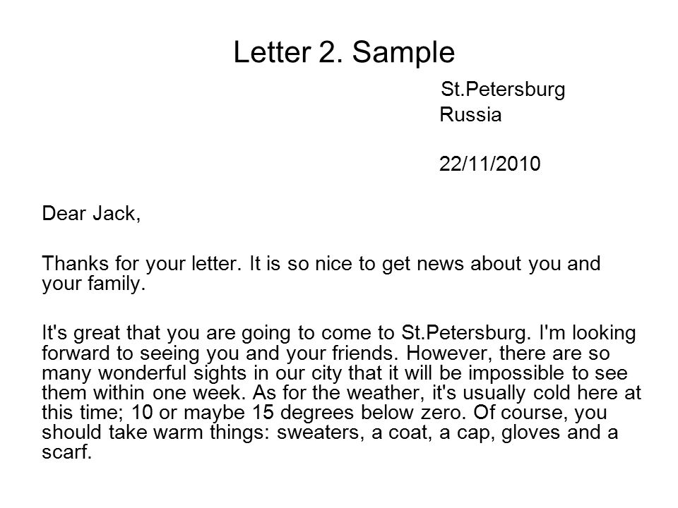 Letter 2. Sample St.Petersburg Russia 22/11/2010 Dear Jack, Thanks for your letter.