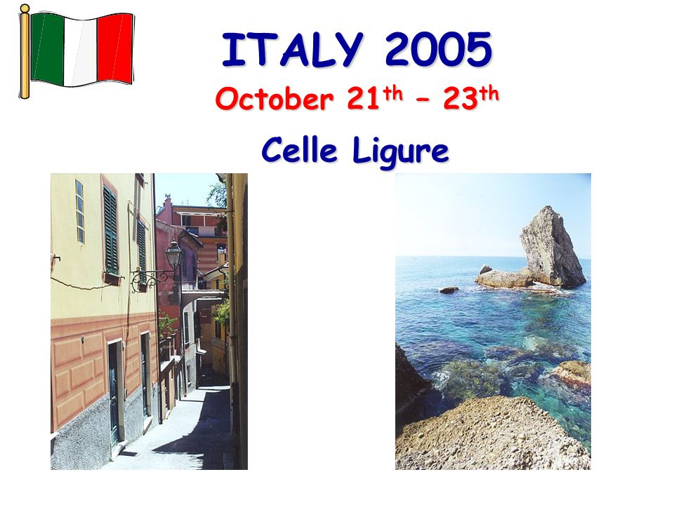 ITALY 2005 Celle Ligure October 21 th – 23 th