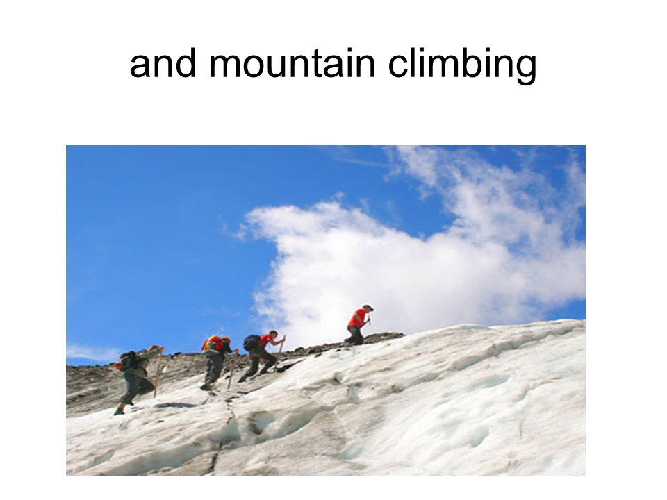 and mountain climbing