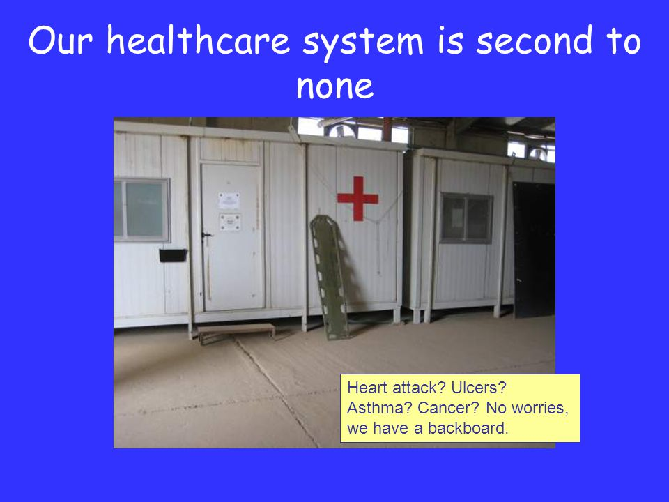 Our healthcare system is second to none Heart attack.