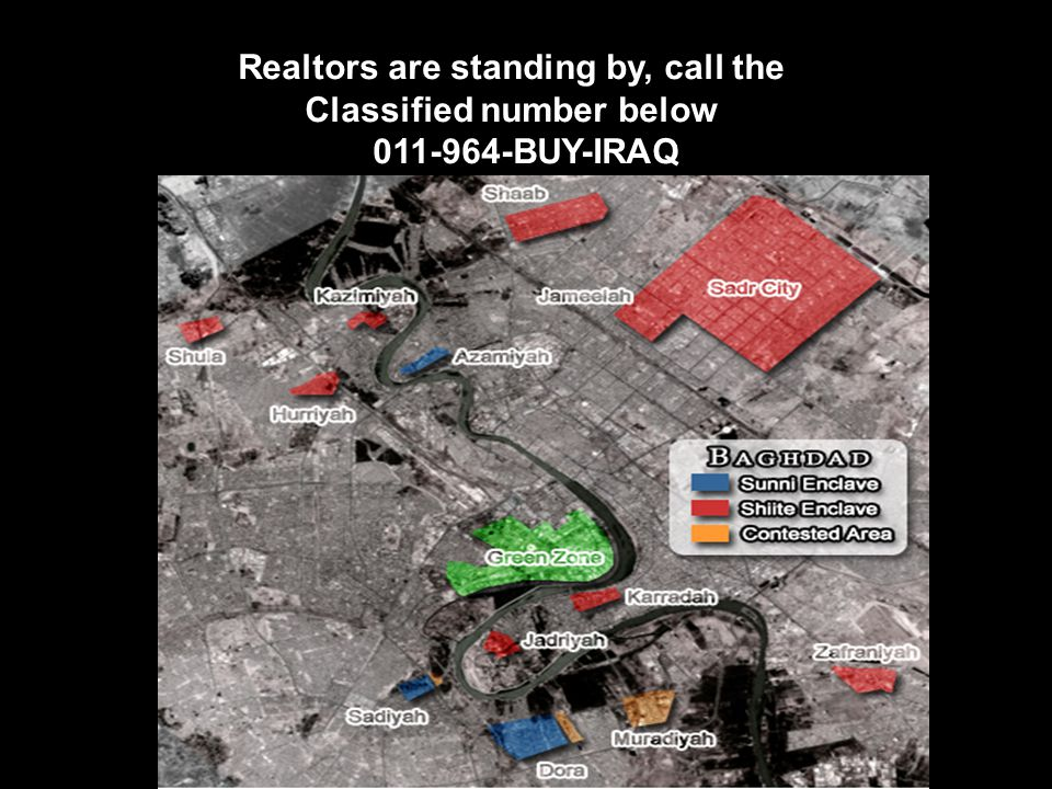Realtors are standing by, call the Classified number below 011-964-BUY-IRAQ