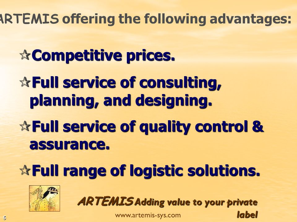 ARTEMIS Adding value to your private label www.artemis-sys.com 4 We operate offices in Israel, Germany, Spain US & China.
