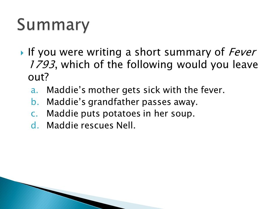  If you were writing a short summary of Fever 1793, which of the following would you leave out.