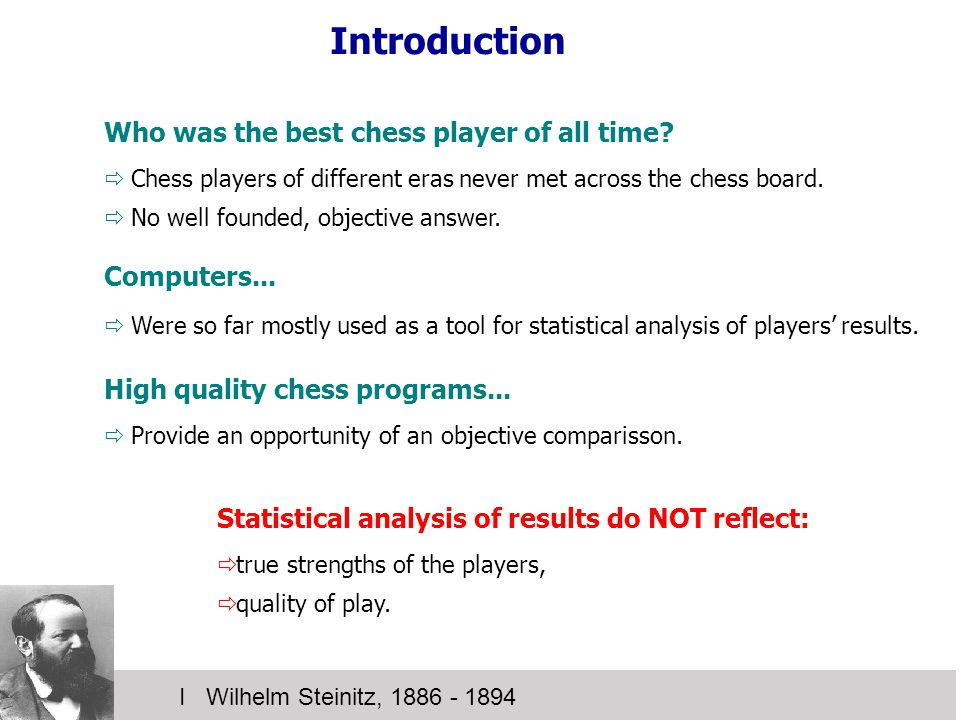 Related work II Emanuel Lasker, 1894 -1921 Jeff Sonas, 2005:  rating scheme, based on tournament results from 1840 to the present,  ratings are calculated for each month separately, player's activity is taken into account.