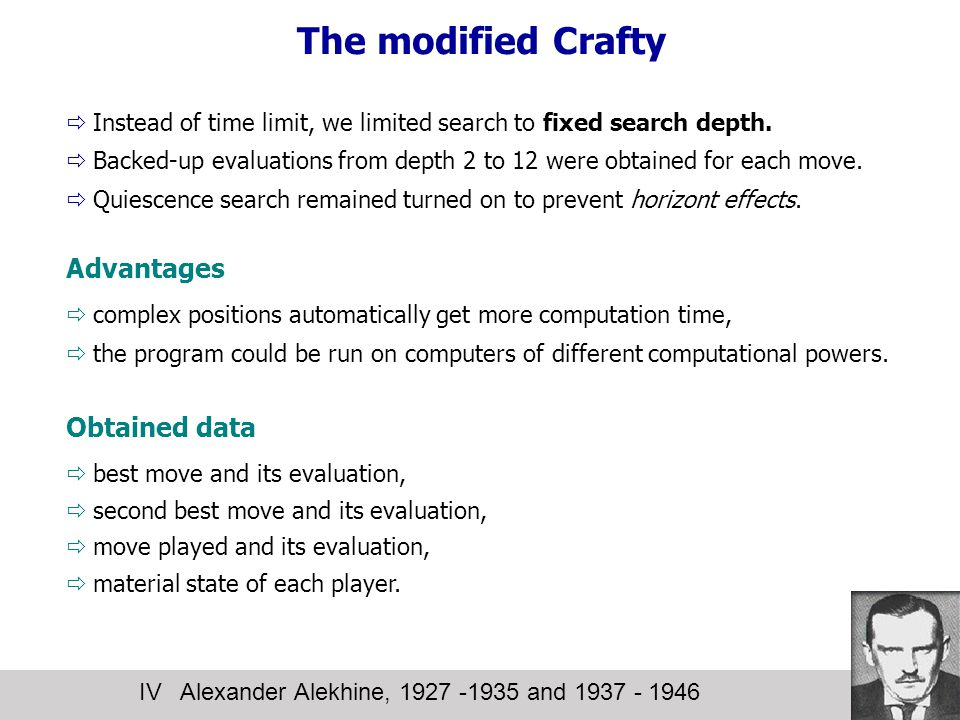 The modified Crafty  Instead of time limit, we limited search to fixed search depth.