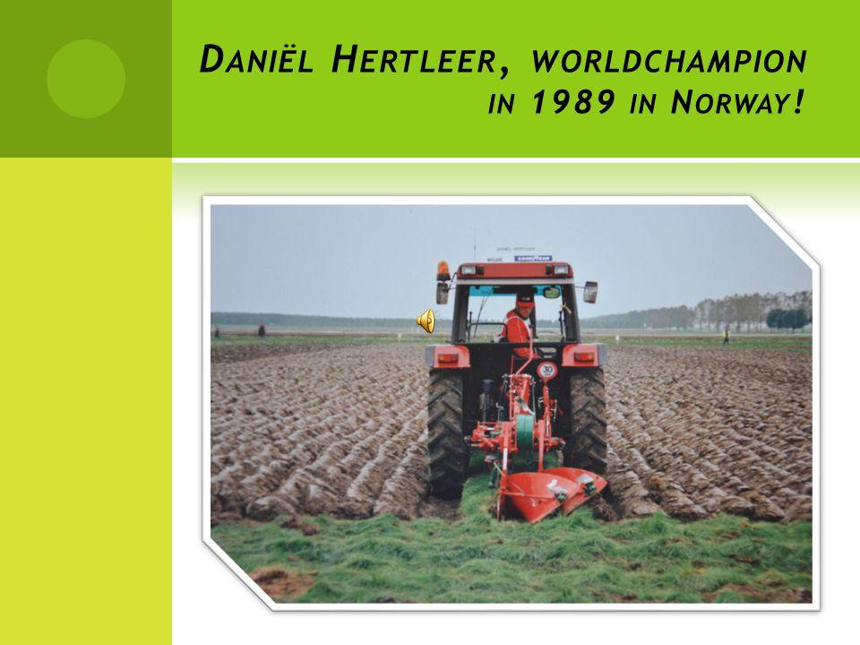 D ANIËL H ERTLEER, WORLDCHAMPION IN 1989 IN N ORWAY !