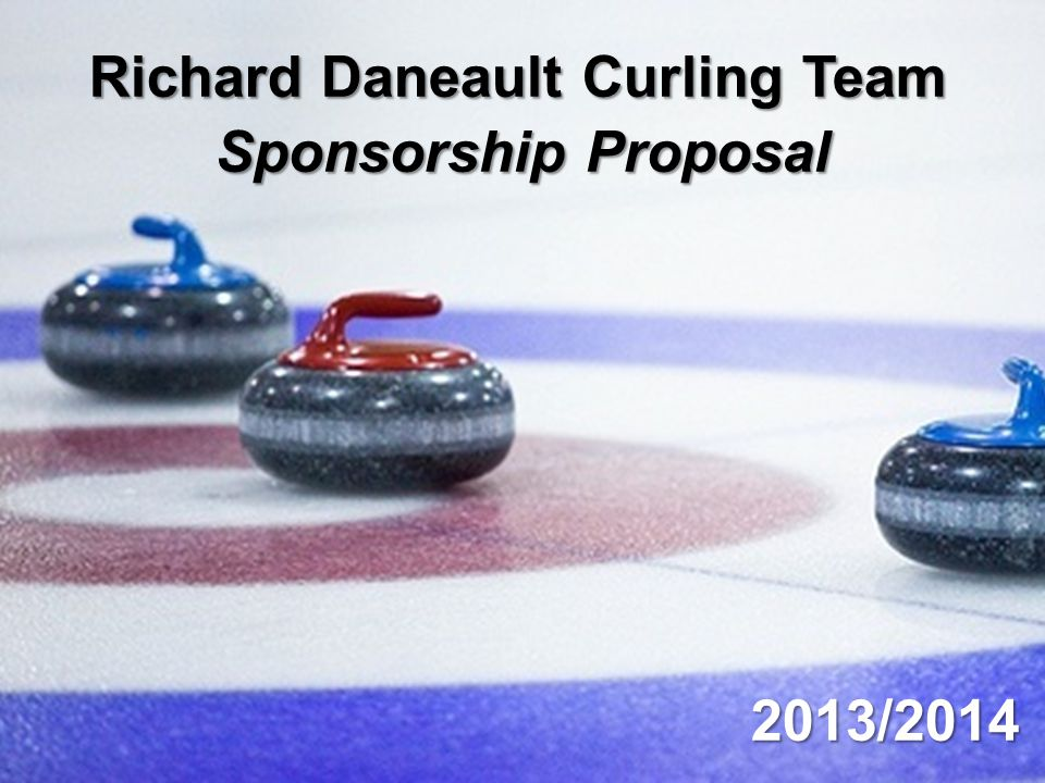 Richard Daneault Curling Team Sponsorship Proposal 2013/2014