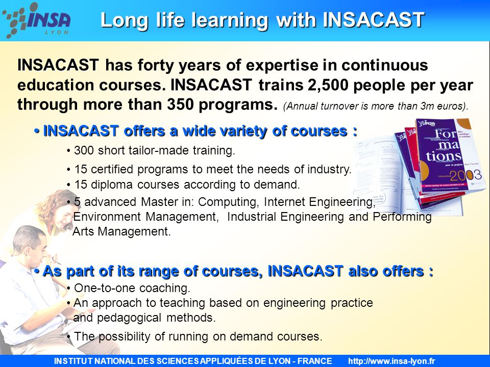INSTITUT NATIONAL DES SCIENCES APPLIQUÉES DE LYON - FRANCEhttp://www.insa-lyon.fr INSACAST INSACAST INSACAST has forty years of expertise in continuou