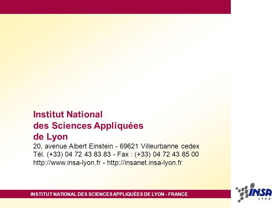 INSTITUT NATIONAL DES SCIENCES APPLIQUÉES DE LYON - FRANCE Institut National des Sciences Appliquées de Lyon 20, avenue Albert Einstein - 69621 Villeurbanne cedex Tél.