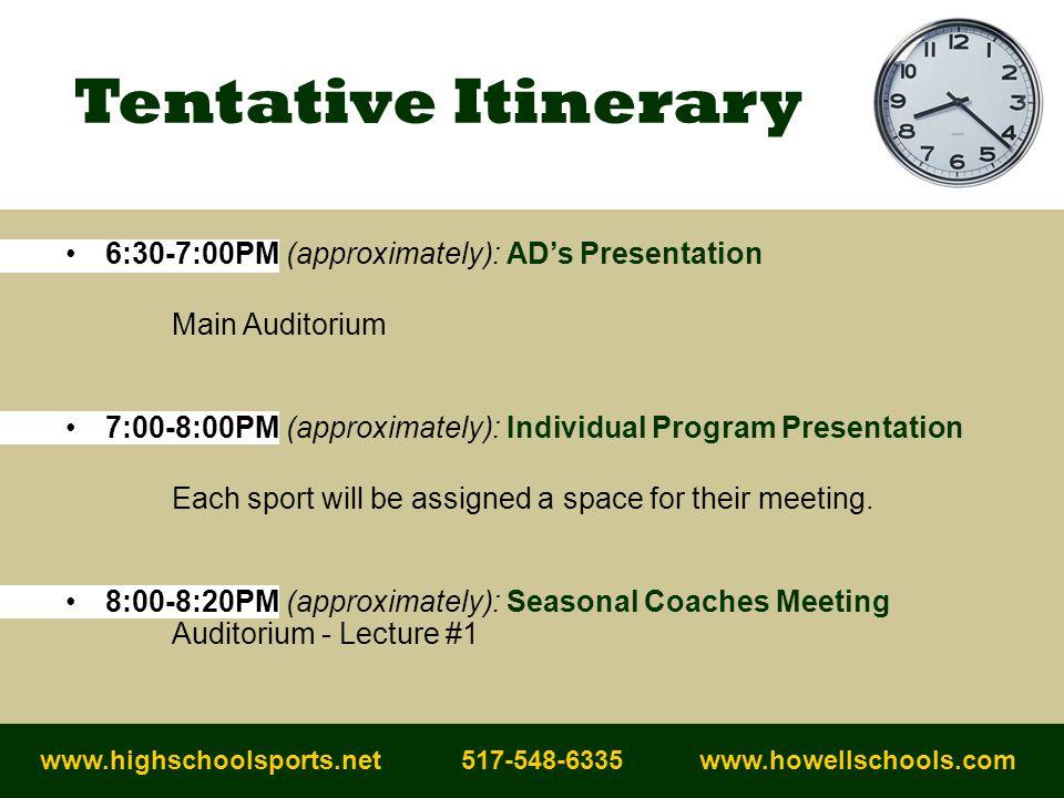 Tentative Itinerary www.highschoolsports.net 517-548-6335 www.howellschools.com 6:30-7:00PM (approximately): AD's Presentation Main Auditorium 7:00-8: