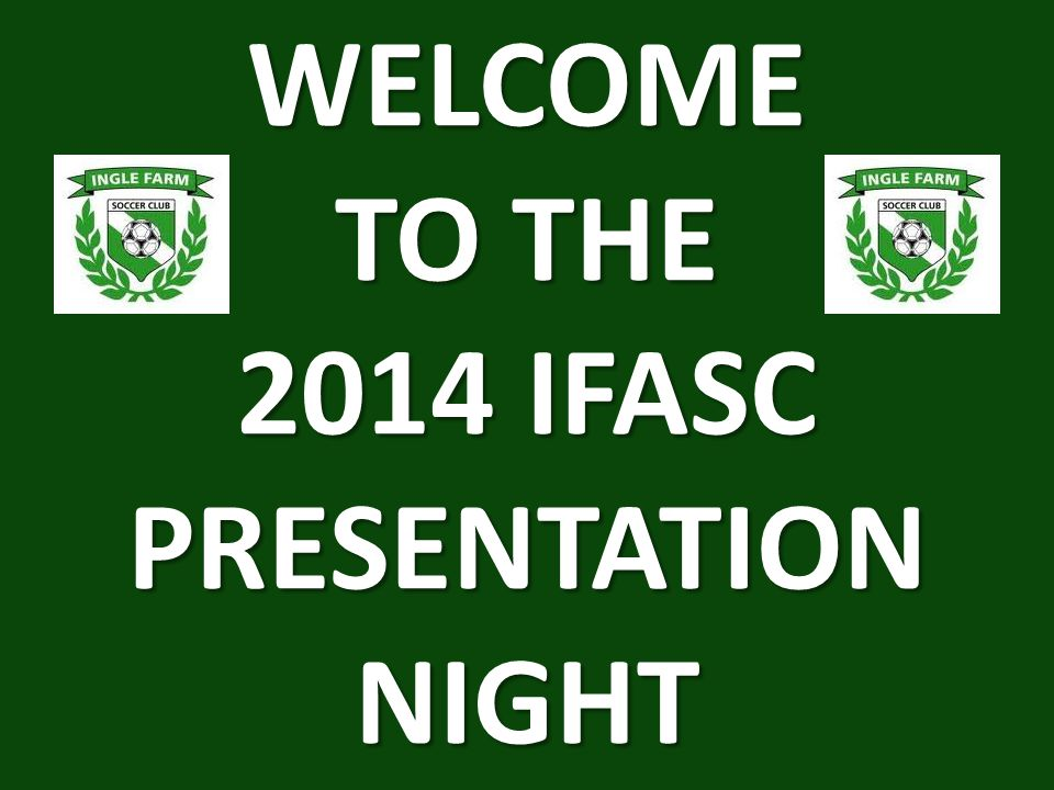 WELCOME TO THE 2014 IFASC PRESENTATIONNIGHT