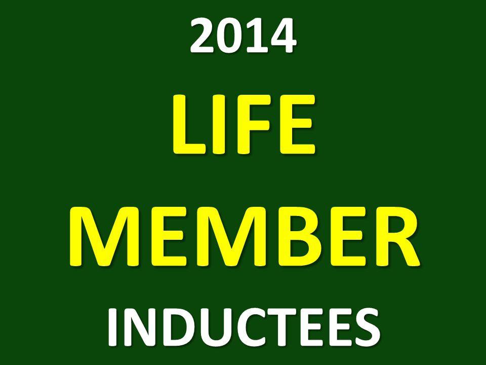 2014 LIFE MEMBER INDUCTEES