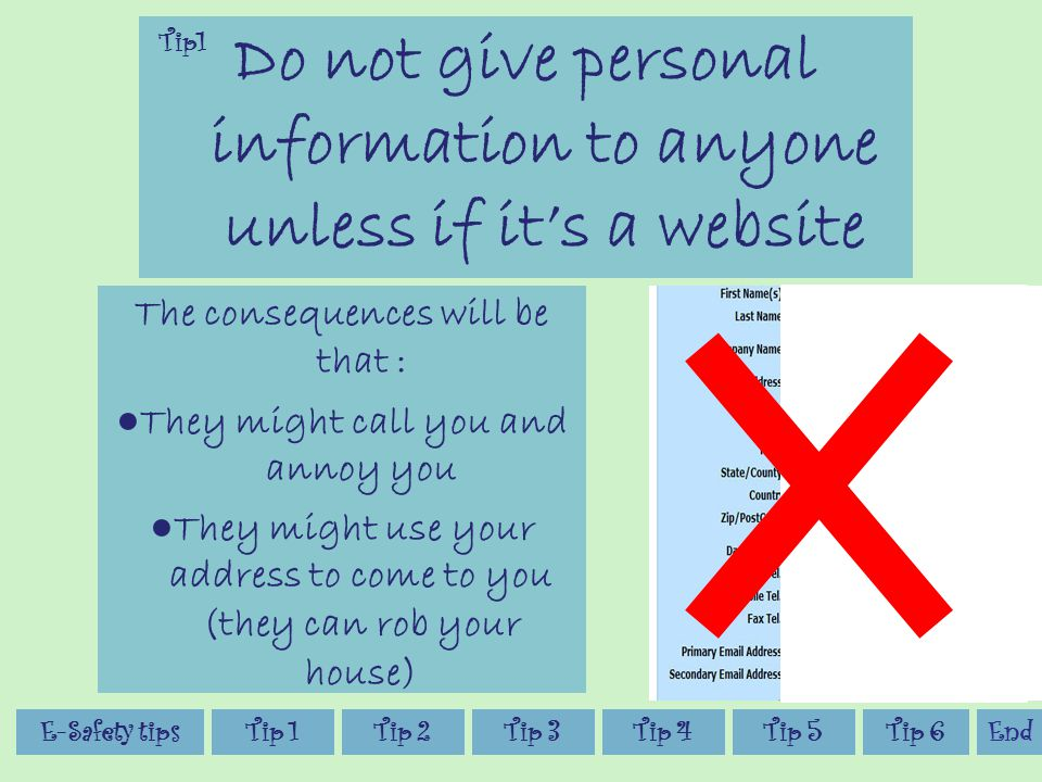 E-Safety Tips By Nada Ali Tip 3Tip 4Tip 2Tip 1E-Safety tipsTip 5 Are you being safe on the internet? Tip 6End