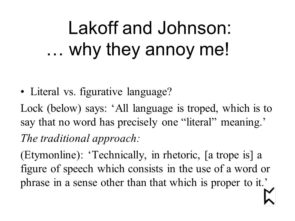 """Literal vs. figurative language? Lock (below) says: 'All language is troped, which is to say that no word has precisely one """"literal"""" meaning.' The tr"""