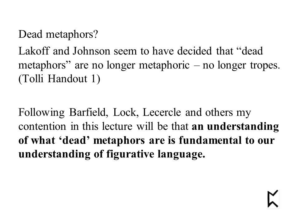 Dead metaphors.