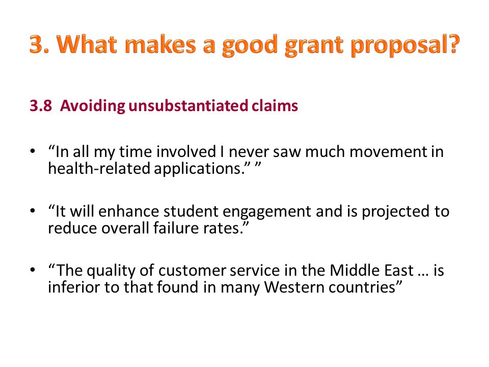 3.8 Avoiding unsubstantiated claims In all my time involved I never saw much movement in health-related applications. It will enhance student engagement and is projected to reduce overall failure rates. The quality of customer service in the Middle East … is inferior to that found in many Western countries