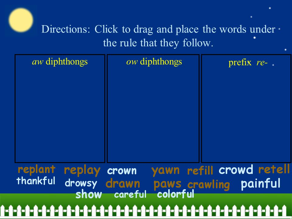 Directions: Click to drag and place the words under the rule that they follow.