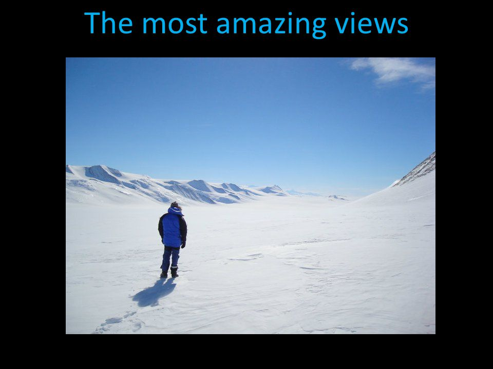 The most amazing views