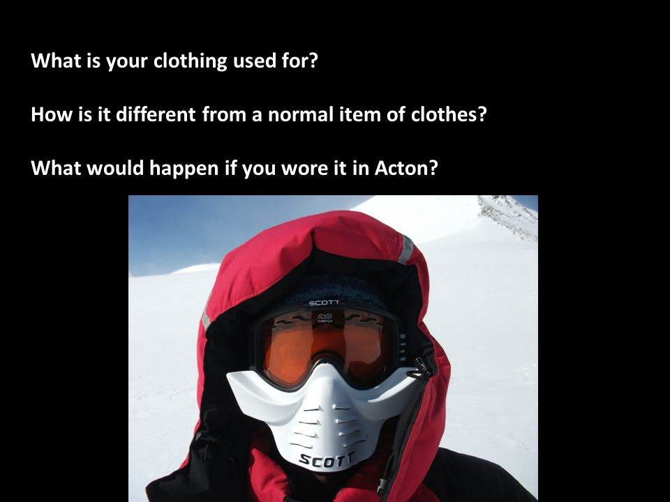 What is your clothing used for.How is it different from a normal item of clothes.