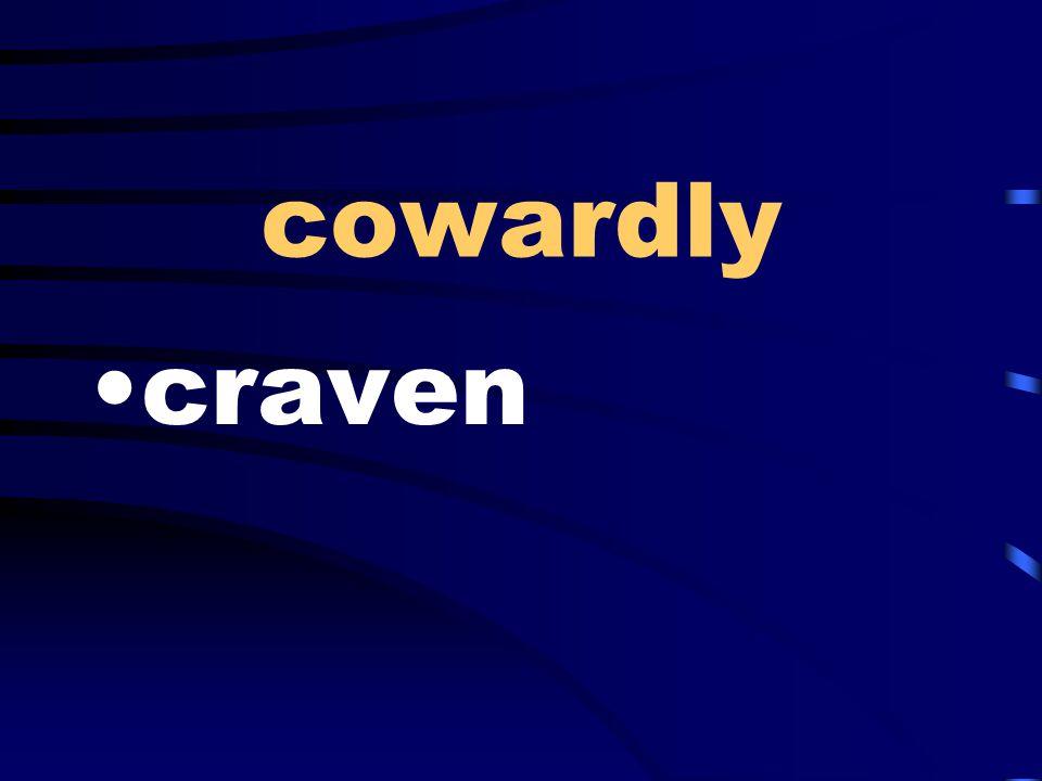 cowardly craven
